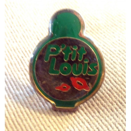 Pin's collection publicitaire P'TIT LOUIS sans attache