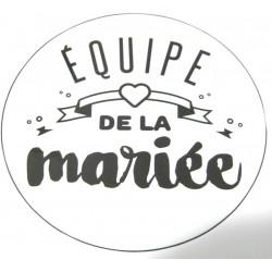 FÊTE MARIAGE HUMOUR BADGE EQUIPE DE LA MARIEE DIAMÈTRE 5 CM NEUF