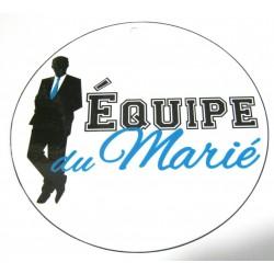 FÊTE MARIAGE HUMOUR BADGE ÉQUIPE DU MARIÉ BLEU DIAMÈTRE 5 CM NEUF