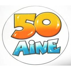 FÊTE ANNIVERSAIRE HUMOUR BADGE LA 50 AINE DIAMÈTRE 5 CM NEUF