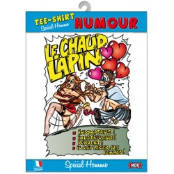 TEE SHIRT HUMOUR CHAUD LAPIN ANNIVERSAIRE FÊTE IDEE CADEAU NEUF