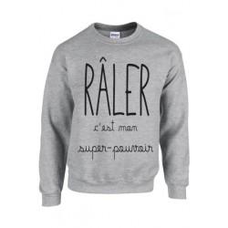 Sweatshirts - Raler c'est mon super pouvoir gris du 4 au 14 ans vêtement enfant idée cadeau anniversaire neuf