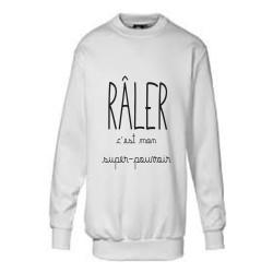 Sweatshirts - Raler c'est mon super pouvoir blanc du 4 au 14 ans vêtement enfant idée cadeau anniversaire neuf