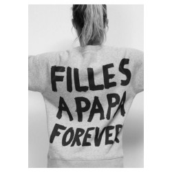 Sweatshirts HUMOUR Fille a papa for ever taille XS A XXL FEMME ADOS idée cadeau anniversaire neuf