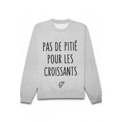 Sweatshirts unisexe - Pas de pitié pour les croissants du XS A XXL idée cadeau anniversaire neuf
