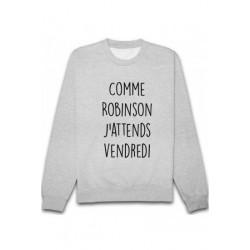 Sweat shirt mixte humour Comme Robinson.,j'attends vendredi du S A XXL idée cadeau anniversaire neuf