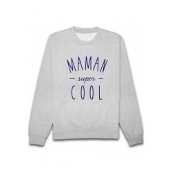 Sweat shirt Maman super cool taille S A XXL FEMME idée cadeau FETE DES MERES anniversaire neuf