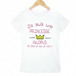 T-shirt enfant fille manche courte -Je suis une princesse alors... du 3/4 au 9/11 ans cadeau anniversaire noel neuf