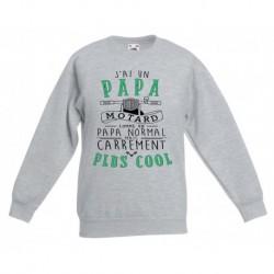 Sweat-shirt enfant - J'ai un papa motard comme un papa normal ... du 3/4 au 12/14 ans idée cadeau naissance noel neuf