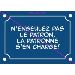 PLAQUE DE RUE HUMORISTIQUE N'ENGUEULEZ PAS LE PATRON... SUR FAIENCE IDEE CADEAU ANNIVERSAIRE RETRAITE NOEL NEUVE