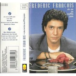 Cassette audio K7 AUDIO Frédéric François - je ne te suffit plus occasion