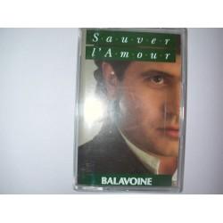 """Cassette audio k7 BALAVOINE """"SAUVER L AMOUR"""" 9 titres : l aziza, tous les cris les sos, sauver l amour,....occasion"""