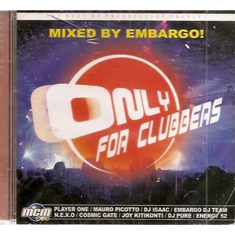 musique cd Only For Clubbers (Mixed By Embargo) : The Best Of Progressive Trance