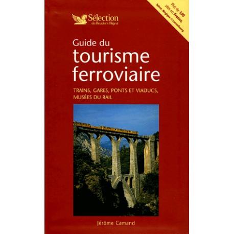 Guide Du Tourisme Ferroviaire - Trains, Gares, Ponts Et Viaducs, Musées