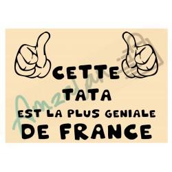 Cette tata est la + géniale de France fond beige plastifié idée cadeau anniversaire fête noel neuve emballée