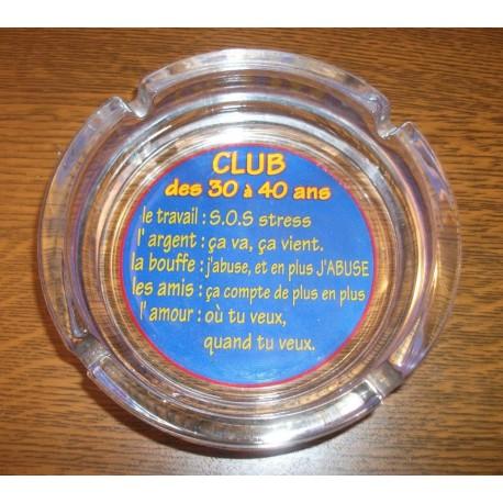 Cendrier humoristique en verre club des 30 a 40 ans idée cadeau anniversaire neuf