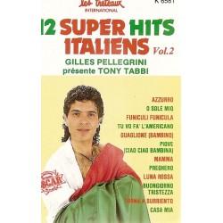 Cassette audio K7 AUDIO musique Gilles Pellegrini & Tony Tabbi 12 super hits italiens