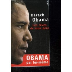 Les Rêves De Mon Père.L Histoire D Un Heritage En Noir Et Blanc. Barack Obama