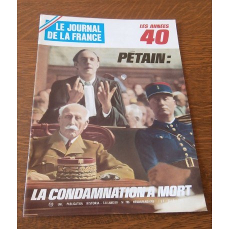 """ANCIEN MAGAZINE COLLECTION """"LE JOURNAL DE LA FRANCE:LES ANNÉES 40 """"HEBDOMADAIRE HISTORIA n°196"""